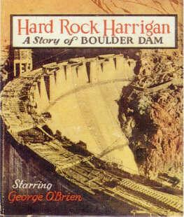 HARD ROCK HARRIGAN, A STORY OF BOULDER DAM  (Saalfield Little Big Book  1111, 1935)