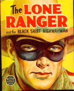 THE LONE RANGER AND THE BLACK SHIRT HIGHWAYMAN  (Whitman Better Little Book  1450, 1939)